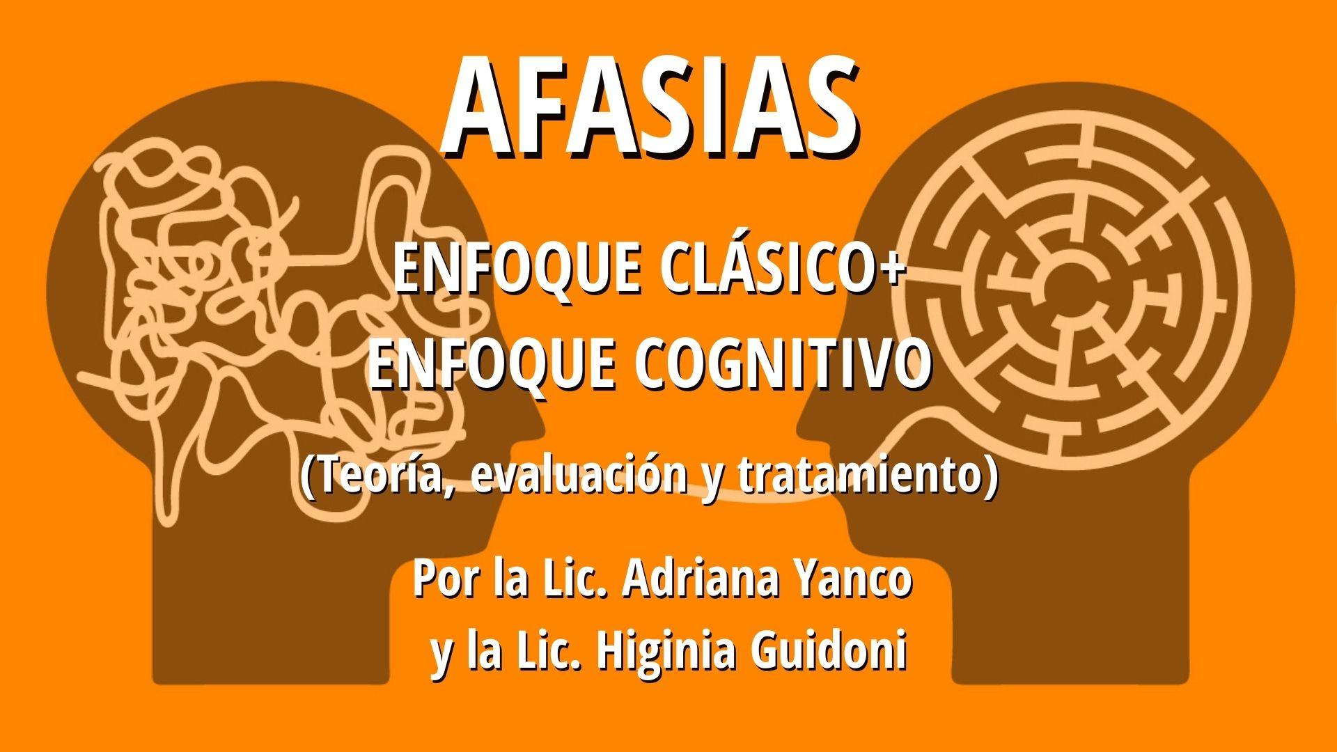 AFASIAS –  ENFOQUE CLÁSICO + ENFOQUE COGNITIVO (Teoría, evaluación y tratamiento)